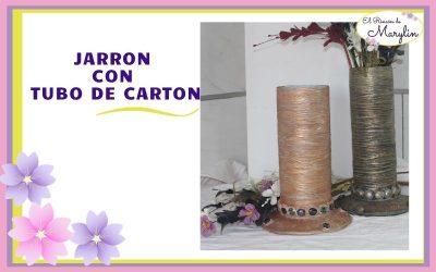 Como hacer un JARRON con tubo de  CARTON