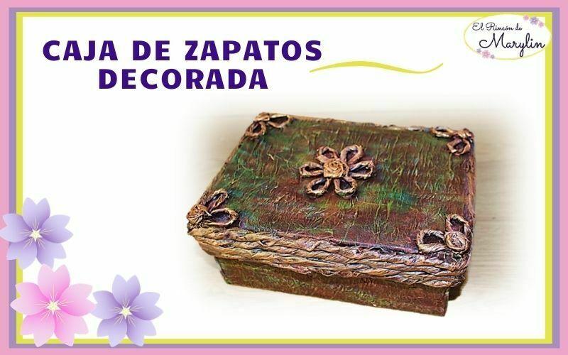 CAJA DE ZAPATOS DECORADA