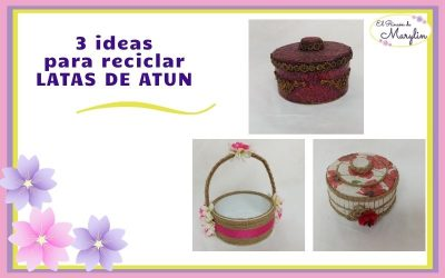 3 IDEAS PARA decorar LATAS DE ATUN