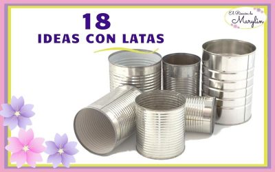 18 IDEAS para DECORAR LATAS
