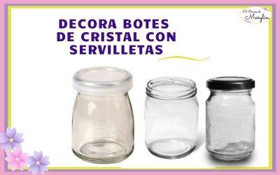 Como decorar botes de cristal con servilletas